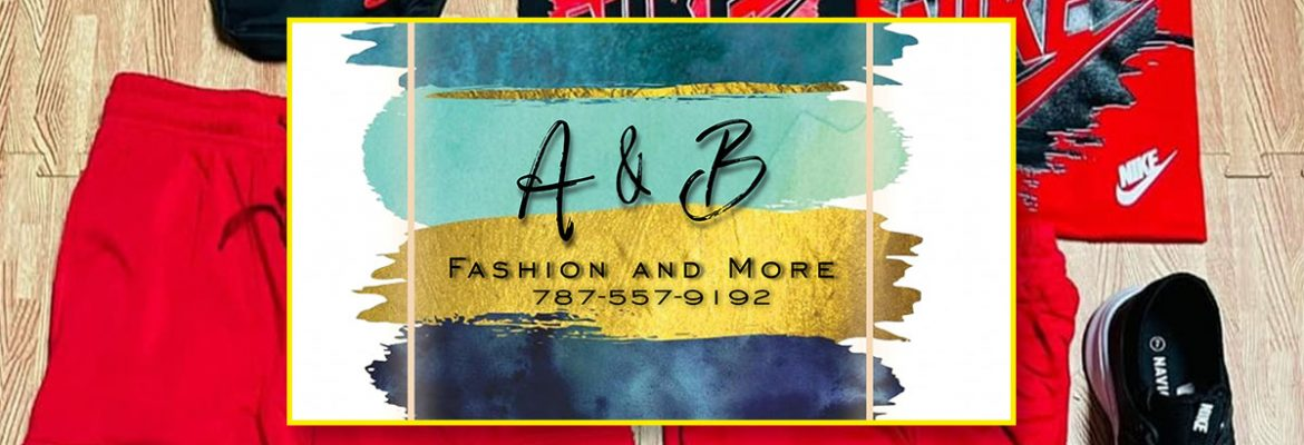 A & B Fashion and more